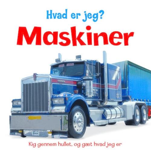 Hvad er jeg? Maskiner - bogbotten.dk